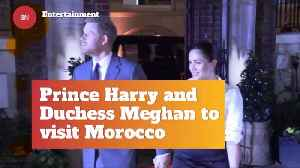 Prince Harry And Duchess Meghan Are Going To Morocco [Video]