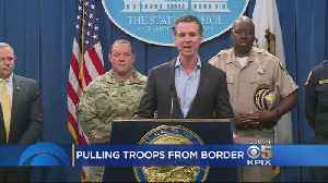 News video: Gov. Newsom Pulls Most Of National Guard Troops From Border