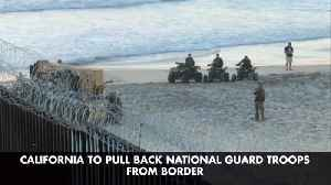 California Pulls Troops From The Mexican Border [Video]