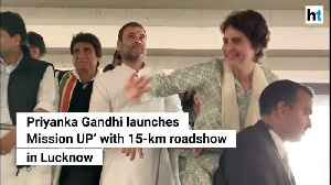 Priyanka Gandhi's mega Lucknow roadshow [Video]