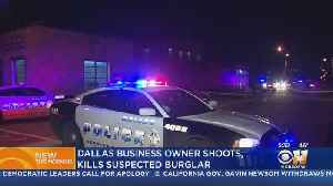 Burglary Suspect Shot, Killed In South Dallas By Business Owner [Video]