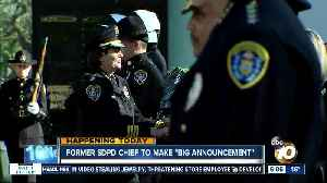 Ex-SDPD chief making 'big announcement' on Tuesday [Video]