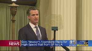 Gov. Newsom Says State Won't Build High-Speed Rail Between SF And LA [Video]