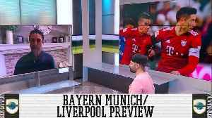 Mariano Trujillo's Previews Bayern Munich And Liverpool [Video]