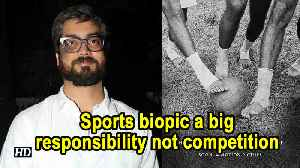 Sports biopic a big responsibility not competition: Amit Sharma [Video]