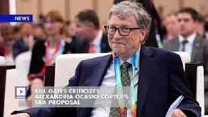 Bill Gates Criticizes Alexandra Ocasio-Cortez's Tax Proposal [Video]