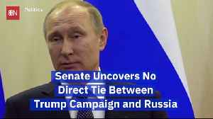 The Senate Says: No Direct Connection Between Trump Campaign And Russia [Video]