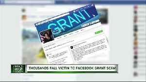 Thousands fall victim to Facebook grant scam [Video]