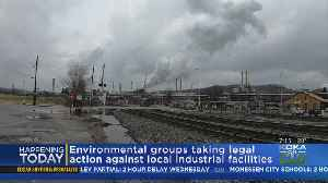 Environmental Groups Taking Legal Action Against Local Industrial Facilities [Video]