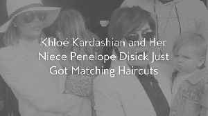 Khloé Kardashian and Her Niece Penelope Disick Just Got Matching Haircuts [Video]