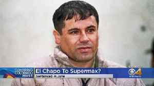 El Chapo Could Be Coming To Supermax [Video]