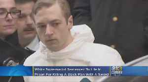 White Supremacist Sentenced For Killing Black Man With Sword [Video]