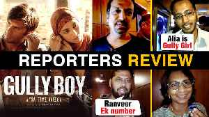 News video: Gully Boy REPORTERS REVIEW | Ranveer Singh Alia Bhatt | Gully Boy Movie REVIEW
