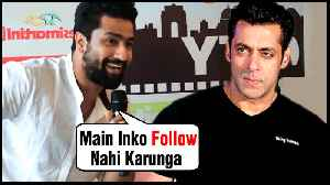 Vicky Kaushal SHOCKING Statement On Following Salman Khan [Video]