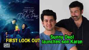 Sunny Deol launches son Karan in 'Pal Pal Dil Ke Paas' | FIRST LOOK OUT [Video]