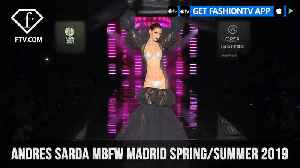 Andres Sarda MBFW Madrid Spring/Summer 2019 | FashionTV | FTV [Video]