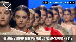 Devota & Lomba MBFW Madrid Spring/Summer 2019 | FashionTV | FTV [Video]