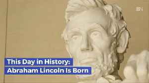 The Birth Of Abe Lincoln: This Day In History [Video]