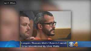 Lawyers: Shanann Watts' Parents Lawsuit To Go Uncontested By Chris Watts [Video]
