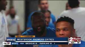 Russell Westbrook answers his critics [Video]