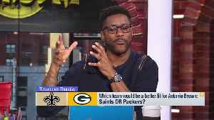 New Orleans Saints or Green Bay Packers: Which team would be a better fit for Antonio Brown? [Video]