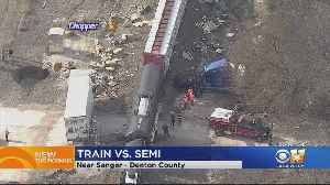 Train Crashes Into Big Rig In Denton County [Video]