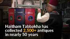 Antique collector preserves Syrian heritage and tradition [Video]