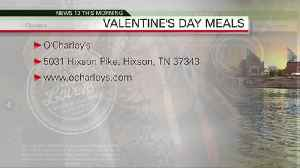 Valentine's Day Meals 02-14-19 [Video]