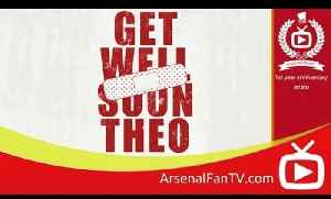 Get Well Soon Theo Walcott from Gooners Worldwide - ArsenalFanTV.com [Video]