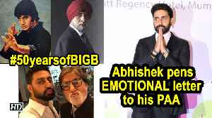#50yearsofBIGB, Abhishek pens EMOTIONAL letter to his PAA [Video]