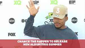 A New Chance The Rapper Album Is Coming This Summer [Video]