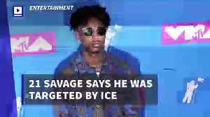 21 Savage Says He Was Targeted by ICE [Video]