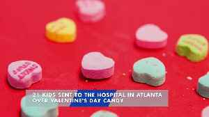 21 Kids Sent to the Hospital in Atlanta Over Valentine's Day Candy [Video]