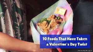 10 Foods That Have Become Romantic [Video]