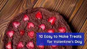 Treats To Make For Valentines Day Or Other Romantic Moments [Video]