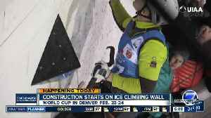 Construction starts on ice climbing wall [Video]