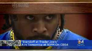 48 Hours: The Stand Off At Trader Joe's [Video]