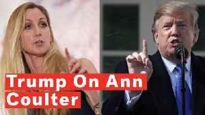Trump Says Ann Coulter Is 'Off The Reservation' [Video]
