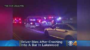 Driver Dies After Crashing Into Bar In Lakewood [Video]