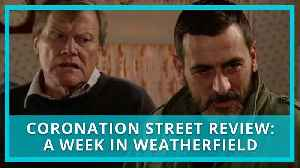 Coronation Street recap & review: 11 - 15 February 2019 - A Week in Weatherfield (Spoilers) [Video]