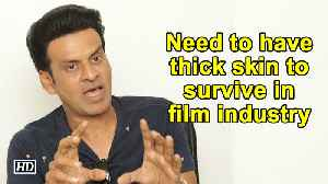 Need to have thick skin to survive in film industry: Manoj Bajpayee [Video]