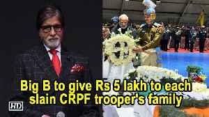Big B to give Rs 5 lakh to each slain CRPF trooper's family [Video]