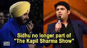 Navjot Singh Sidhu no longer part of The Kapil Sharma Show [Video]