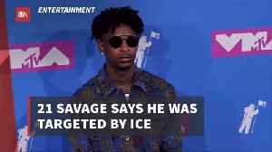 21 Savage Now Believes He Was Targeted By ICE [Video]