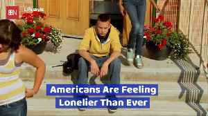If You Are Feeling Lonely Then You Are Not Alone [Video]