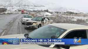 3 Colorado State Patrol Troopers Hit By Cars In Less Than 24 Hours [Video]