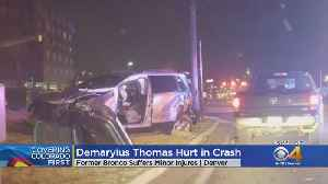 Demaryius Thomas Suffers Minor Injuries After Getting In Car Crash In Denver [Video]
