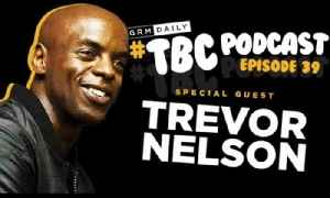 TBC Podcast - Full Nelson: A Gripping Conversation with Trevor Nelson #039 [Video]