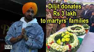 Diljit Dosanjh donates Rs 300,000 to martyrs' families [Video]