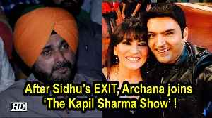 After Sidhu's EXIT, Archana Puran singh joins 'The Kapil Sharma Show' ! [Video]